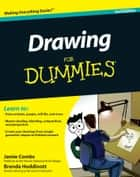 Drawing For Dummies ebook by Brenda Hoddinott,Jamie Combs