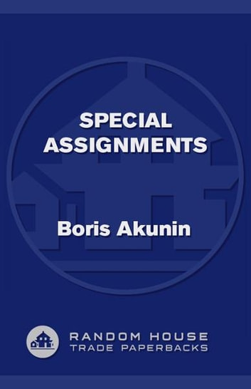 Special Assignments - The Further Adventures of Erast Fandorin ebook by Boris Akunin