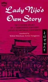 Lady Nijo's Own Story - The Candid Diary of a Thirteenth-Century Japanese Imperial Concubine ebook by
