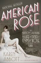 American Rose ebook by Karen Abbott