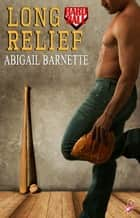 Long Relief ebook by Abigail Barnette