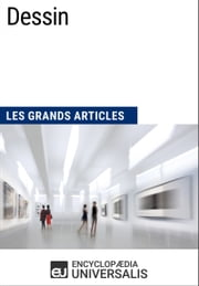 Dessin - Les Grands Articles d'Universalis ebook by Encyclopaedia Universalis