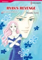 RYAN'S REVENGE (Harlequin Comics) - Harlequin Comics ebook by Lee Wilkinson, MASAKO SONE