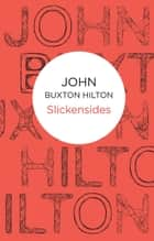 Slickensides ebook by John Buxton Hilton