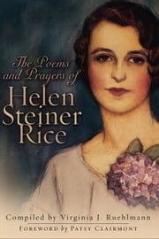 Poems and Prayers of Helen Steiner Rice, The ebook by Helen Steiner Rice