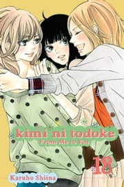 Kimi ni Todoke: From Me to You, Vol. 18 ebook by Karuho Shiina