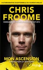 Mon Ascension ebook by Chris FROOME, David WALSH