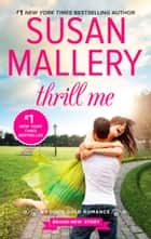 Thrill Me - An irresistible small-town romance ebook by Susan Mallery