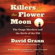 Killers of the Flower Moon - The Osage Murders and the Birth of the FBI audiobook by David Grann