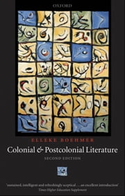 Colonial and Postcolonial Literature - Migrant Metaphors ebook by Elleke Boehmer