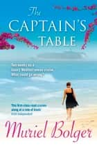 The Captain's Table ebook by Muriel Bolger