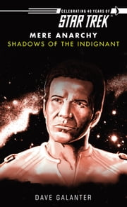 Star Trek: Shadows of the Indignant ebook by Dave Galanter