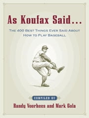 As Koufax Said... ebook by Voorhees, Randy