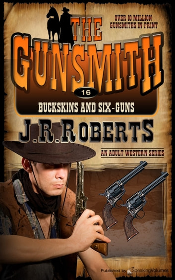 Buckskins and Six-Guns ebook by J.R. Roberts