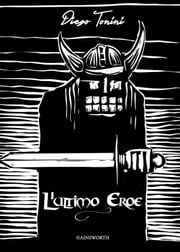 L'Ultimo Eroe ebook by Diego Tonini