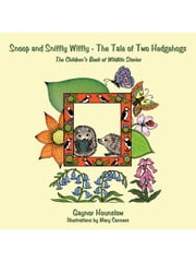 Snoop and Sniffly Wiffly - The Tale of Two Hedgehogs: The Children's Book of Wildlife Stories ebook by Hounslow, Gaynor