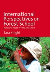 International Perspectives on Forest School - Natural Spaces to Play and Learn ebook by