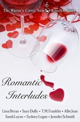 Romantic Interludes ebook by Lissa Bryan,Suzy Duffy,T.M. Franklin,Allie Jean,Sandi Layne,Sydney Logan,Jennifer Schmidt