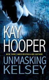Unmasking Kelsey ebook by Kay Hooper