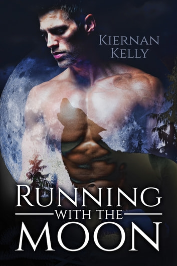 Running With the Moon ebook by Kiernan Kelly