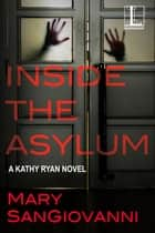 Inside the Asylum ebook by Mary SanGiovanni