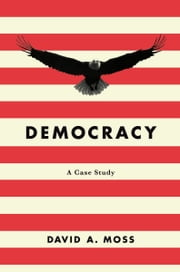 Democracy ebook by David A. Moss