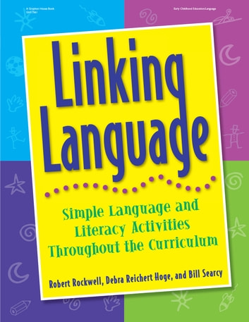 Linking Language - Simple Language and Literacy Activities Throughout the Curriculum ebook by Robert Rockwell
