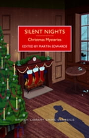 Silent Nights - A British Library Crime Classic ebook by Martin Edwards