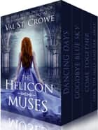 The Helicon Muses Omnibus: Books 1-4 eBook by Val St. Crowe