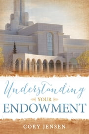Understanding Your Endowment ebook by Cory Jensen