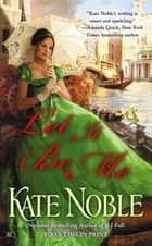 Let it be Me ebook by Kate Noble