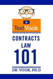 Contracts Law 101: The TextVook ebook by Dr. Vook Ph.D