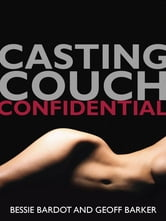 Casting Couch Confidential ebook by Bessie Bardot,Geoff Barker