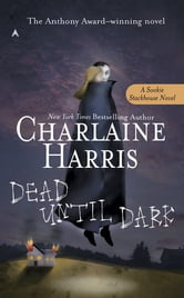 Dead Until Dark - A Sookie Stackhouse Novel ebook by Charlaine Harris