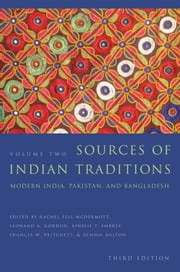 Sources of Indian Traditions - Modern India, Pakistan, and Bangladesh ebook by Rachel Fell McDermott,Leonard A. Gordon,Dennis Dalton,Ainslie T. Embree,Frances W. Pritchett