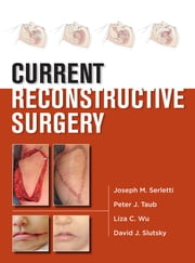 Current Reconstructive Surgery ebook by Liza Wu,David Slutsky,Joseph Serletti,Peter Taub