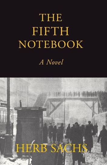 The Fifth Notebook ebook by Herb Sachs