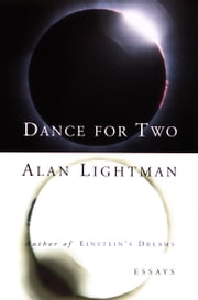 Dance for Two - Essays ebook by Alan Lightman