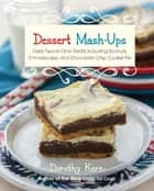 Dessert Mashups ebook by Dorothy Kern