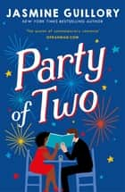 Party of Two - This opposites-attract rom-com from the author of The Proposal is 'an utter delight' (Red)! ebook by Jasmine Guillory