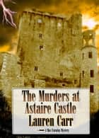 The Murders at Astaire Castle ebook by Lauren Carr