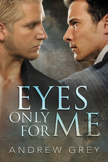 Eyes Only for Me ebook by Andrew Grey
