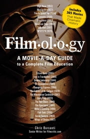 Filmology: A Movie-A-Day Guide to the Movies You Need to Know ebook by Barsanti, Chris