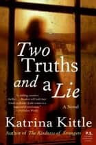 Two Truths and a Lie ebook by Katrina Kittle