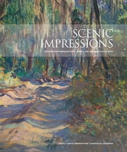 Scenic Impressions - Southern Interpretations from The Johnson Collection ebook by Estill Curtis Pennington,Martha R. Severens