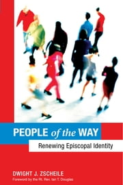 People of the Way - Renewing Episcopal Identity ebook by Dwight J. Zscheile