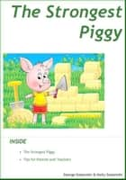 The Strongest Piggy ebook by George Gadanidis, Molly Gadanidis