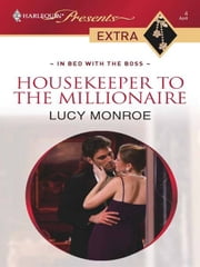 Housekeeper to the Millionaire ebook by Lucy Monroe