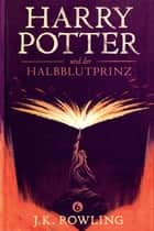 Harry Potter und der Halbblutprinz ebook by J.K. Rowling, Klaus Fritz
