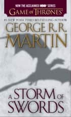 A Storm of Swords - A Song of Ice and Fire: Book Three eBook by George R. R. Martin